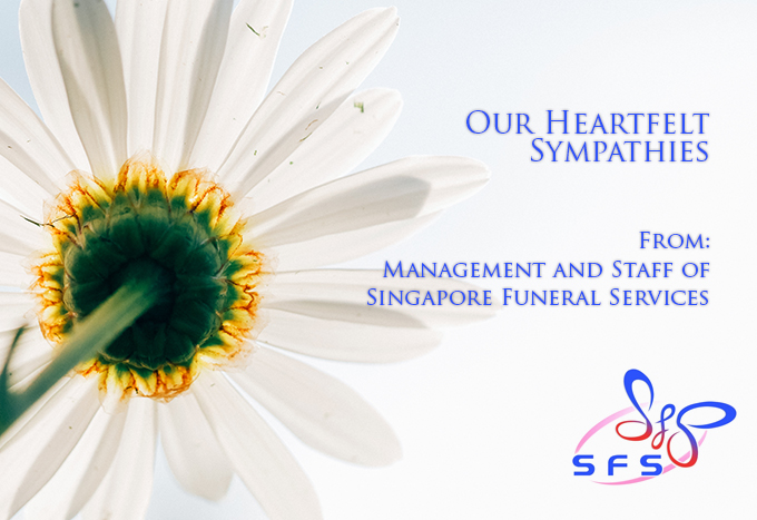 Heartfelt sympathies offered by Staff and Management of SFS Singapore Funeral Services